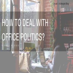 How to deal with office politics?