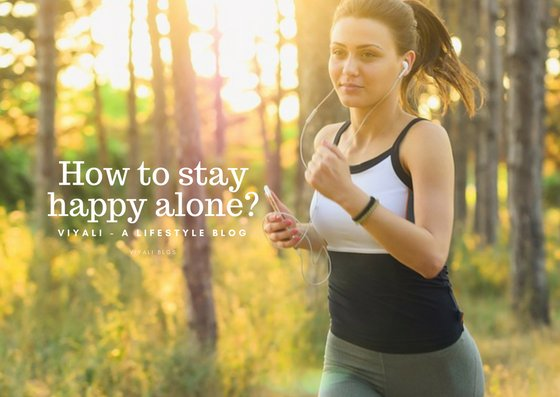 How to stay happy alone?