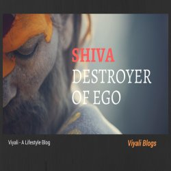 Shiva destroyer of the ego