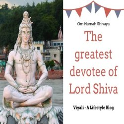 The greatest devotee of lord shiva